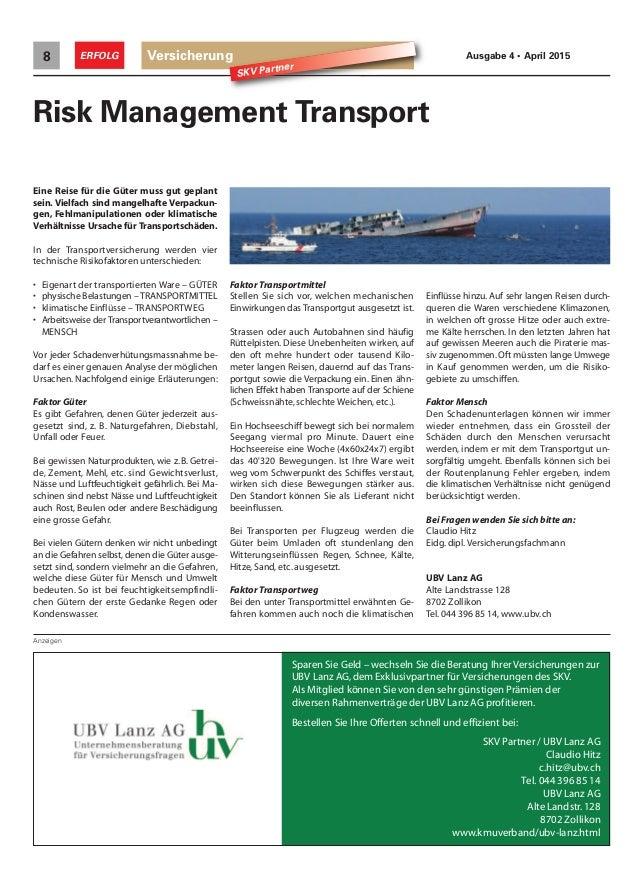Versicherung8 ERFOLG Ausgabe 4 • April 2015 SKV Partner Risk Management Transport Eine Reise für die Güter muss gut geplan...