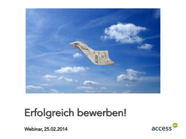 Erfolgreich bewerben! Webinar, 25.02.2014