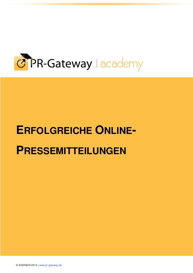 © ADENION 2014 | www.pr-gateway.de  ERFOLGREICHE ONLINE- PRESSEMITTEILUNGEN