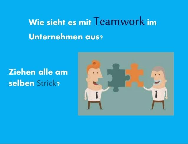 Wie sieht es mit Teamworkim Unternehmen aus? Ziehen alle am selben Strick?