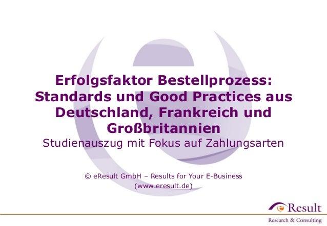 Erfolgsfaktor Bestellprozess: Standards und Good Practices aus Deutschland, Frankreich und Großbritannien Studienauszug mi...
