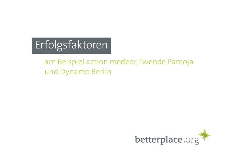 Erfolgsfaktoren  am Beispiel action medeor, Twende Pamoja  und Dynamo Berlin