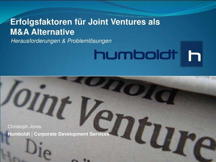 Erfolgsfaktoren für Joint Ventures als M&A Alternative Herausforderungen & ProblemlösungenChristoph JoresHumboldt | Corpor...