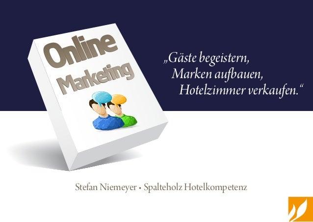 """Stefan Niemeyer • Spalteholz Hotelkompetenz """"Gäste begeistern, Marken aufbauen, Hotelzimmer verkaufen."""" Online Marketing ..."""