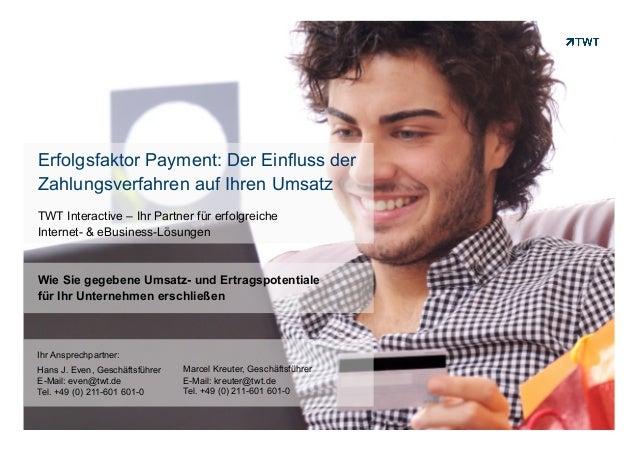 Erfolgsfaktor Payment: Der Einfluss derZahlungsverfahren auf Ihren UmsatzTWT Interactive – Ihr Partner für erfolgreicheInt...