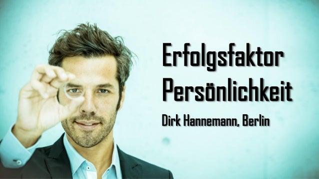 Erfolgsfaktor Persönlichkeit Dirk Hannemann, Berlin