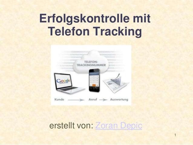 1 Erfolgskontrolle mit Telefon Tracking erstellt von: Zoran Depic