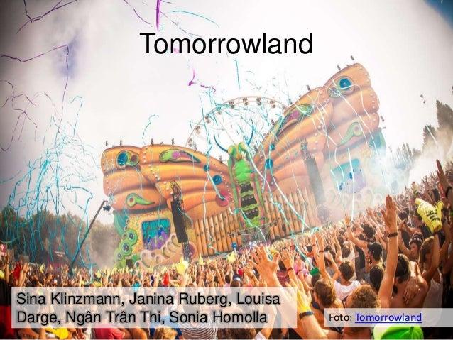 Tomorrowland Foto: Tomorrowland Sina Klinzmann, Janina Ruberg, Louisa Darge, Ngân Trân Thi, Sonia Homolla