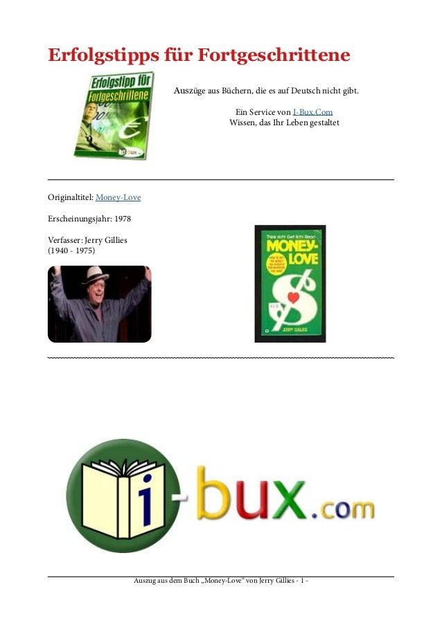 """Auszug aus dem Buch """"Money-Love"""" von Jerry Gillies - 1 - Erfolgstipps für Fortgeschrittene Auszüge aus Büchern, die es auf..."""