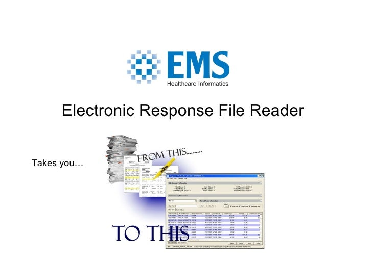 Electronic Response File Reader Takes you…