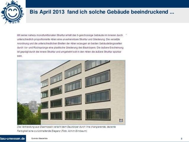 bau-unwesen.de 2Controls Masterfolie Bis April 2013 fand ich solche Gebäude beeindruckend ...