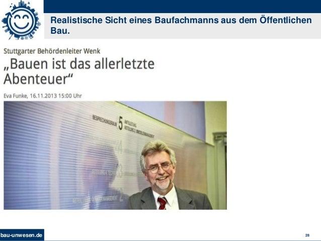 bau-unwesen.de 28 Realistische Sicht eines Baufachmanns aus dem Öffentlichen Bau.