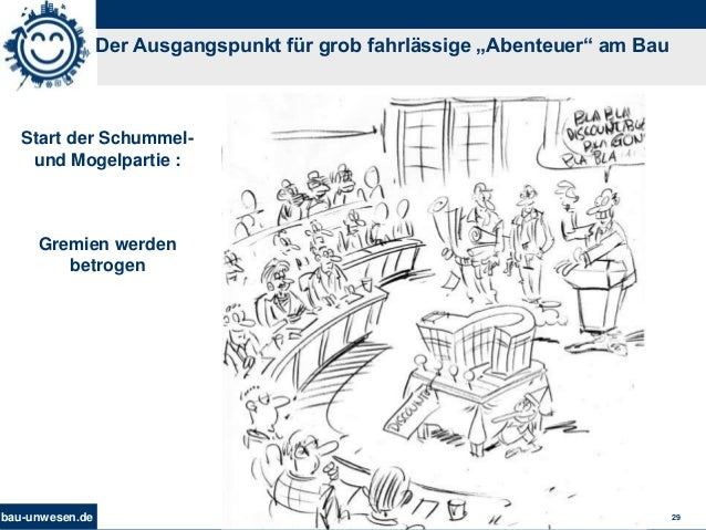 """bau-unwesen.de 29 Der Ausgangspunkt für grob fahrlässige """"Abenteuer"""" am Bau Start der Schummel- und Mogelpartie : Gremien ..."""