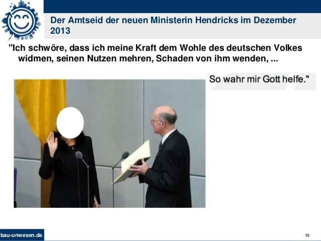 """bau-unwesen.de 32 Der Amtseid der neuen Ministerin Hendricks im Dezember 2013 """"Ich schwöre, dass ich meine Kraft dem Wohle..."""