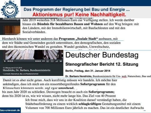 bau-unwesen.de 33 Das Programm der Regierung bei Bau und Energie ... Aktionismus pur! Keine Nachhaltigkeit.