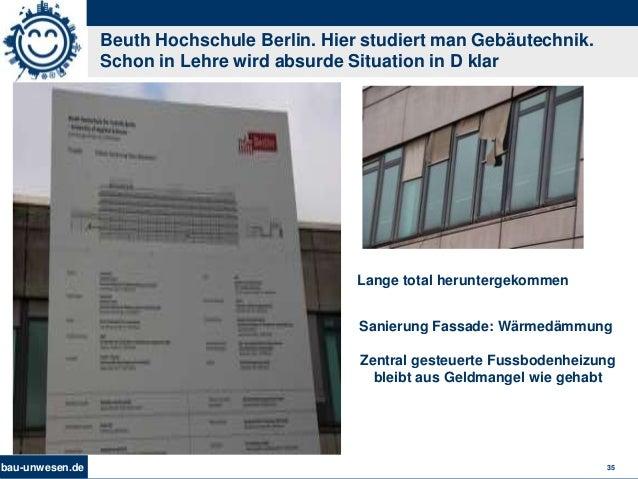bau-unwesen.de 35 Beuth Hochschule Berlin. Hier studiert man Gebäutechnik. Schon in Lehre wird absurde Situation in D klar...