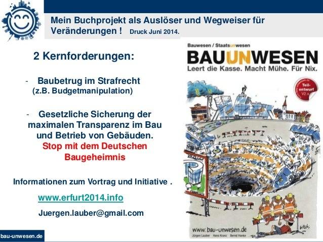 bau-unwesen.de 37 Mein Buchprojekt als Auslöser und Wegweiser für Veränderungen ! Druck Juni 2014. - Gesetzliche Sicherung...