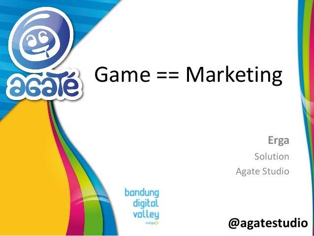 @agatestudio Game == Marketing Erga Solution Agate Studio