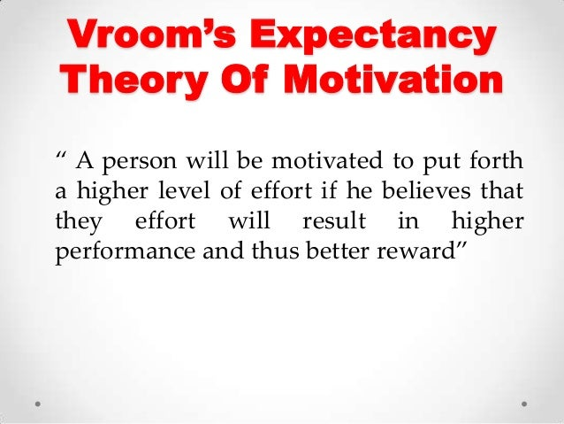 evaluate to what extent expectancy theory Expectancy theory states that an individual tends to act in a certain way   instrumentality or performance-reward linkage is the degree to which  do  employees know what is expected of them and how they'll be evaluated.