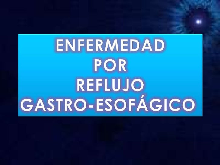 ENFERMEDAD<br />POR<br />REFLUJO<br />GASTRO-ESOFÁGICO<br />