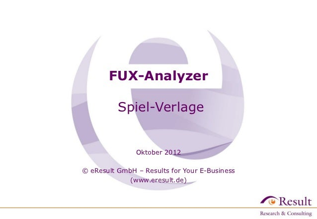 FUX-Analyzer          Spiel-Verlage               Oktober 2012© eResult GmbH – Results for Your E-Business            (www...