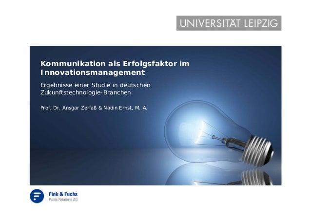 Kommunikation als Erfolgsfaktor im Innovationsmanagement Ergebnisse einer Studie in deutschen Zukunftstechnologie-Branchen...