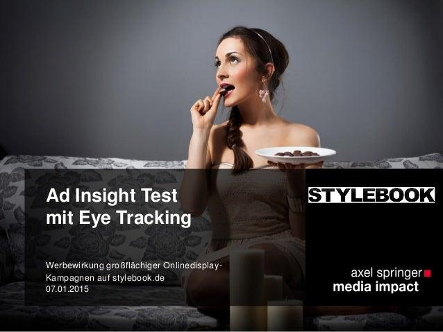 Ad Insight Test mit Eye Tracking Werbewirkung großflächiger Onlinedisplay- Kampagnen auf stylebook.de 07.01.2015