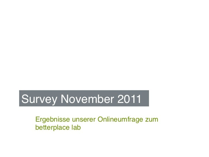 Survey November 2011 !  Ergebnisse unserer Onlineumfrage zum  betterplace lab!