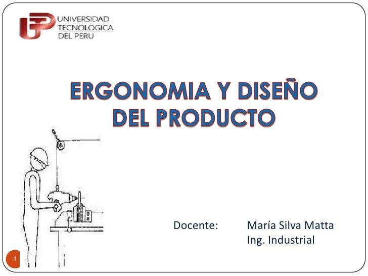 Docente:   María Silva Matta               Ing. Industrial1