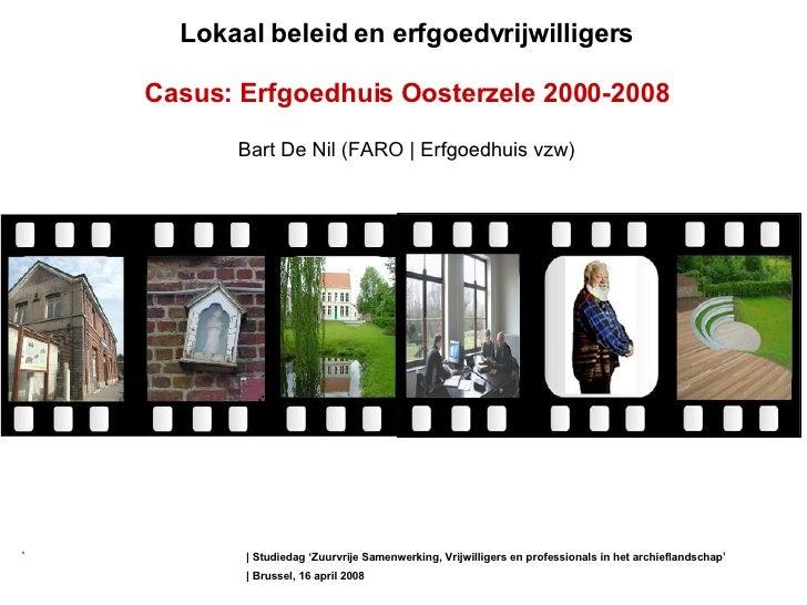   Studiedag ' Zuurvrije Samenwerking, Vrijwilligers en professionals in het archieflandschap'   Brussel, 16 april 2008 Lok...