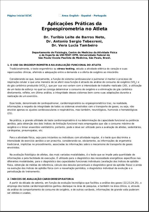 Página Inicial SCVC Area: English - Español - Português Aplicações Práticas da Ergoespirometria no Atleta Dr. Turibio Leit...