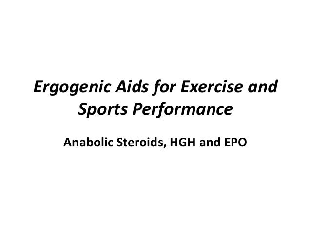 Ergogenic Aids for Exercise and Sports Performance Anabolic Steroids, HGH and EPO