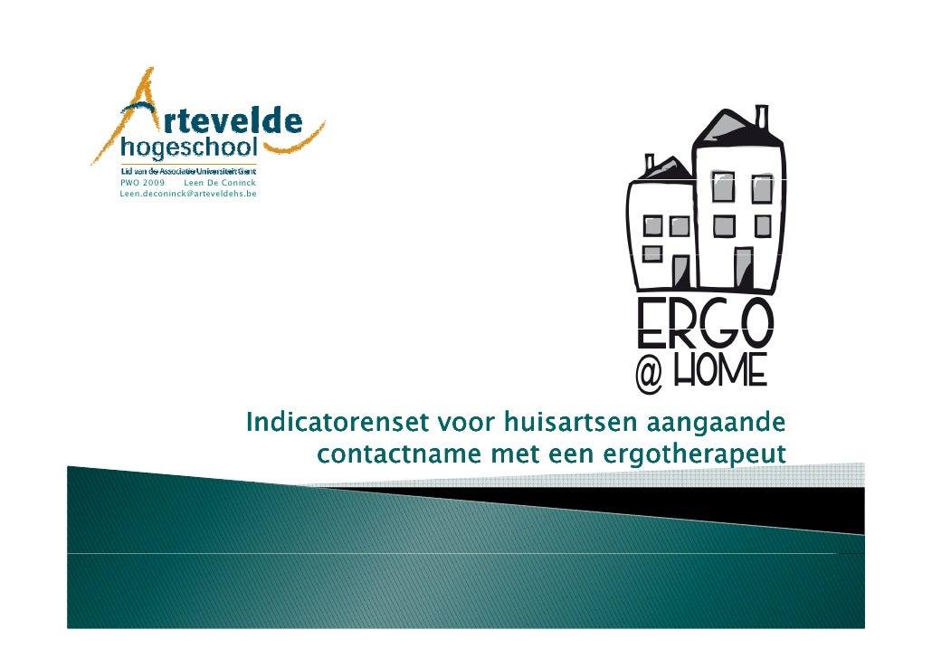 PWO 2009      Leen De Coninck Leen.deconinck@arteveldehs.be                               Indicatorenset voor huisartsen a...