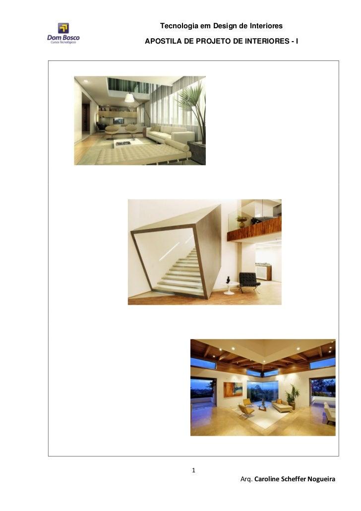 Tecnologia em Design de InterioresAPOSTILA DE PROJETO DE INTERIORES - I           1                         Arq. Caroline ...