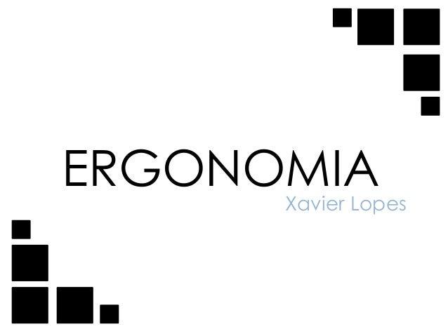 ERGONOMIAXavier Lopes