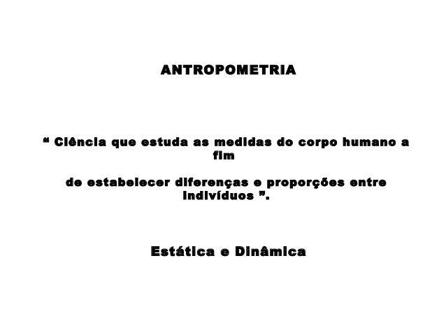 Ergonomia aula 2 for Antropometria estatica