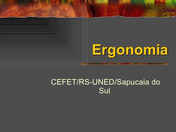 Ergonomia CEFET/RS-UNED/Sapucaia do Sul