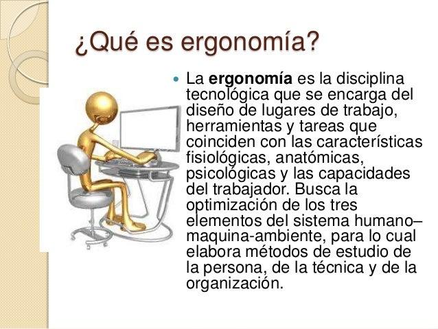 Ergonomia en el uso de evidencias for Para que sirve la ergonomia