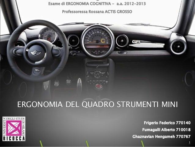 Esame di ERGONOMIA COGNITIVA - a.a. 2012-2013  Professoressa Rossana ACTIS GROSSO  1  ERGONOMIA DEL QUADRO STRUMENTI MINI ...