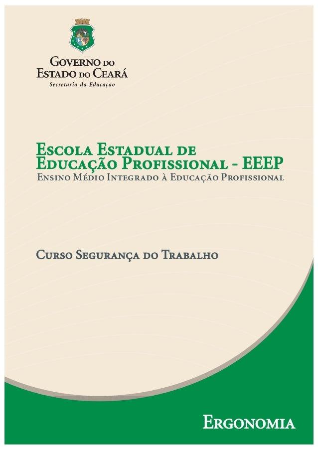 Escola Estadual deEducação Profissional - EEEPEnsino Médio Integrado à Educação ProfissionalCurso Segurança do Trabalho   ...