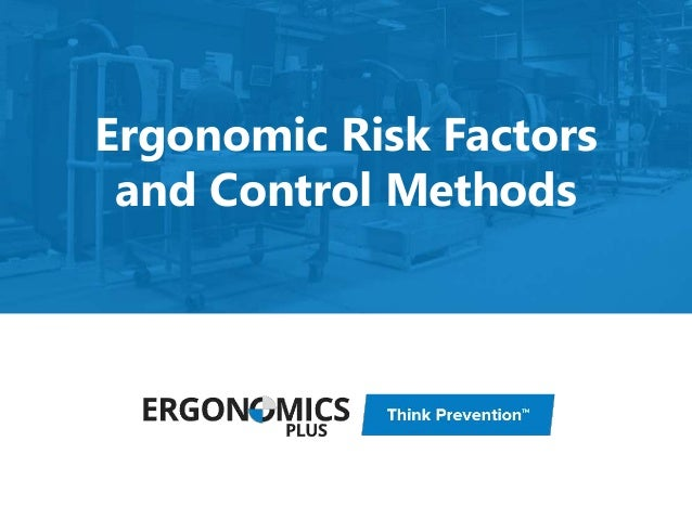 Ergonomic Risk Factors and Control Methods