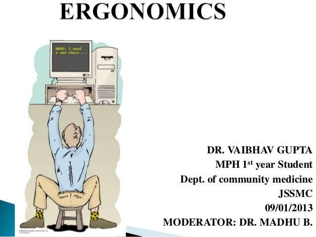 DR. VAIBHAV GUPTA MPH 1st year Student Dept. of community medicine JSSMC 09/01/2013 MODERATOR: DR. MADHU B.