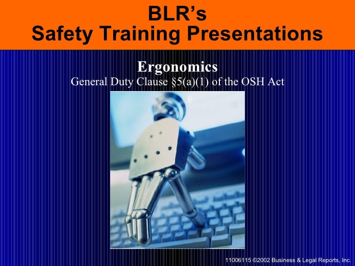 BLR's Safety Training Presentations Ergonomics General Duty Clause §5(a)(1) of the OSH Act