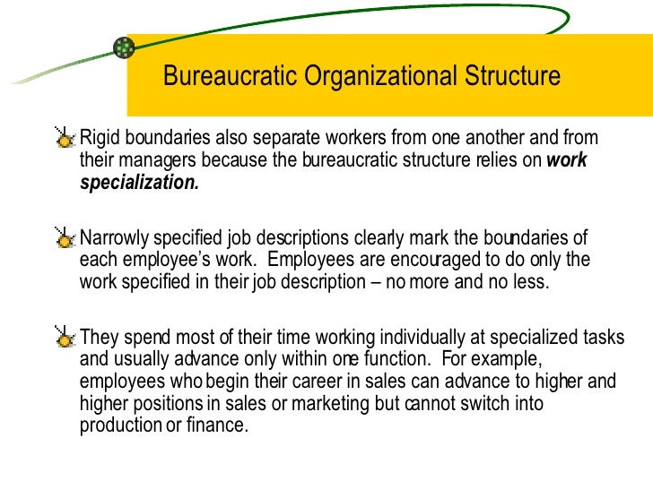 bureaucracy and organization With the modern-world changing fast and evolving in light of new challenges, this  rigidity of bureaucracy is a big problem for any organization.