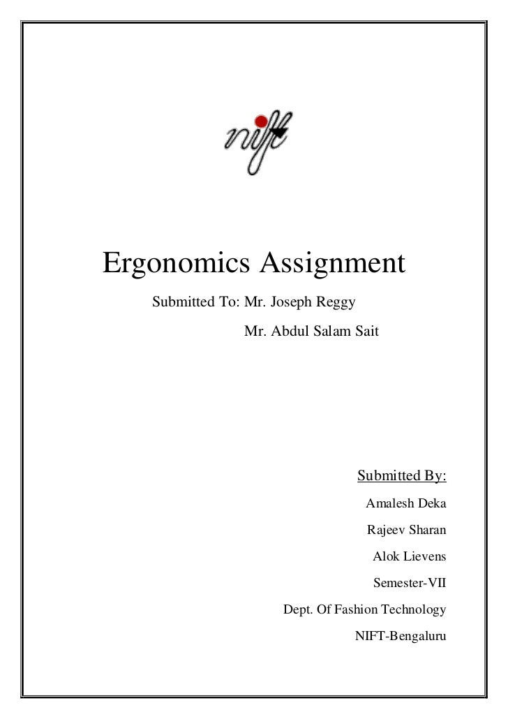 Ergonomics Assignment   Submitted To: Mr. Joseph Reggy                Mr. Abdul Salam Sait                                ...