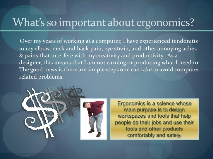 Ergonomics For The Graphic Designer Slide 2