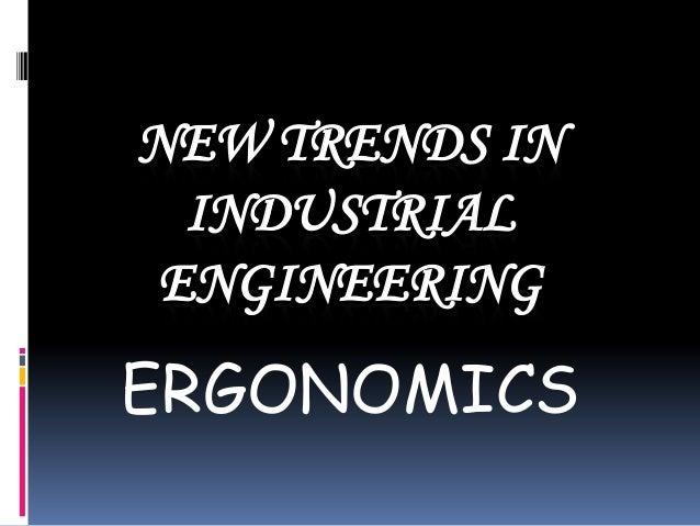 NEW TRENDS IN INDUSTRIAL ENGINEERING  ERGONOMICS