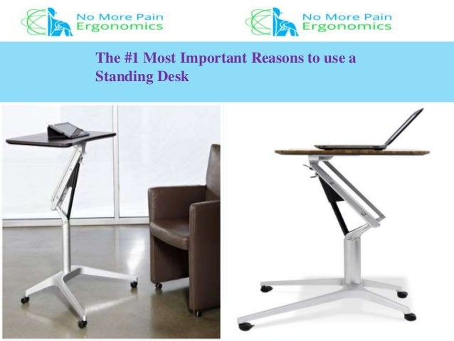 The #1 Most Important Reasons to use a Standing Desk ...  sc 1 st  SlideShare & Ergonomic standing desk