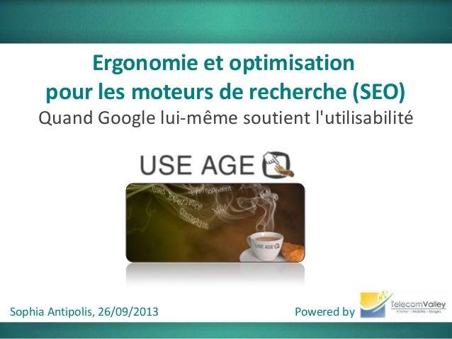 Ergonomie et optimisation pour les moteurs de recherche (SEO)- Quand Google lui-même soutient l'utilisabilité Sophia Antip...