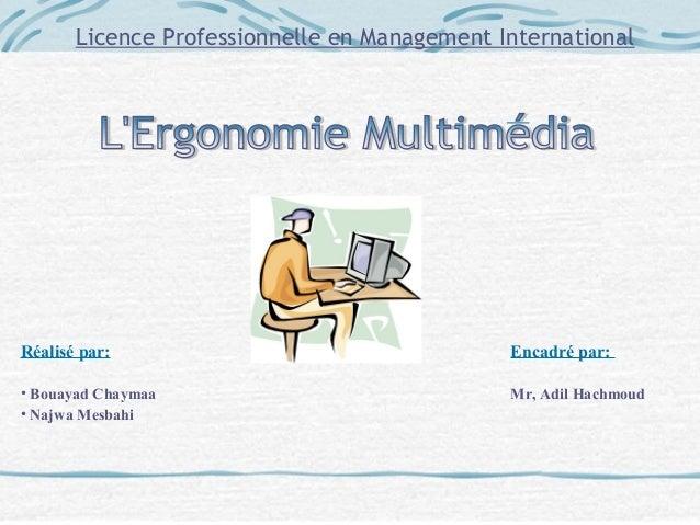 Licence Professionnelle en Management International Réalisé par: Encadré par: • Bouayad Chaymaa Mr, Adil Hachmoud • Najwa ...